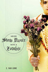 Never Slow Dance With a Zombie by E. Van Lowe