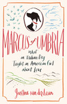 Marcus of Umbria: What an Italian Dog Taught an American Girl about Love