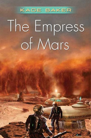 The Empress of Mars by Kage Baker