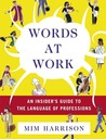 Words at Work: An Insider's Guide to the Language of Professions
