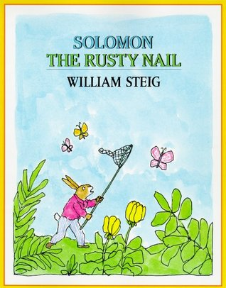 Solomon the Rusty Nail by William Steig