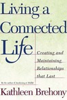Living A Connected Life: Creating and Maintaining Relationships that Last a Lifetime