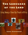 The Language of the Land: Living Among a Stone-Age People in Africa