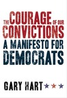 The Courage of Our Convictions: A Manifesto for Democrats