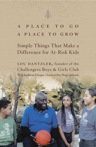 A Place to Go, A Place to Grow by Lou Dantzler