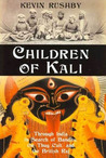 Children of Kali by Kevin Rushby