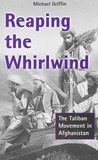 Reaping the Whirlwind: The Taliban Movement in Afghanistan