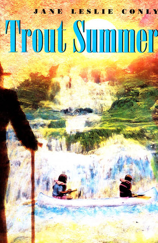 Trout Summer by Jane Leslie Conly