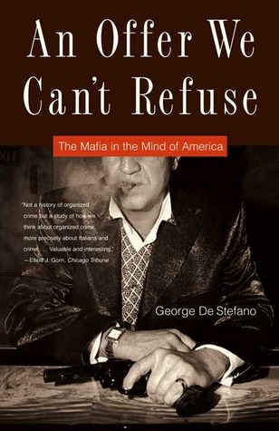 An Offer We Can't Refuse: The Mafia in the Mind of America