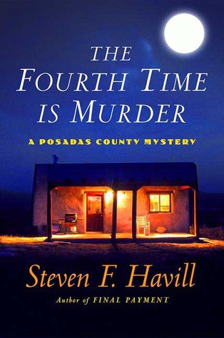 The Fourth Time Is Murder by Steven F. Havill