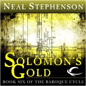 Solomon's Gold (The Baroque Cycle, Vol. 3, Book 6) by Neal Stephenson