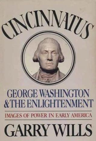 Cincinnatus: George Washington and the Enlightenment