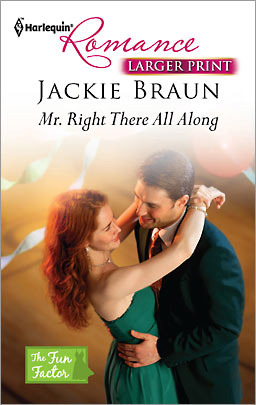 Mr. Right There All Along by Jackie Braun