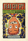 Dead Guy Spy (Nathan Abercrombie, Accidental Zombie, #2)