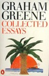 Greene, The Collected Essays of Graham