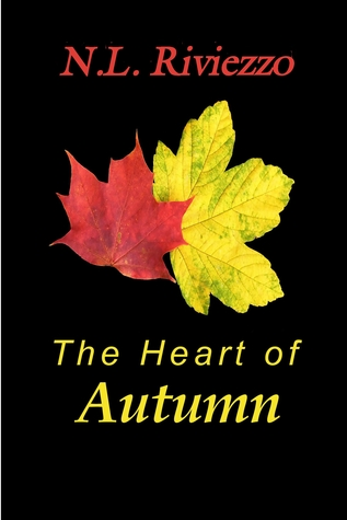 The Heart of Autumn by N.L. Riviezzo