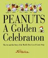 Peanuts: A Golden Celebration: The Art and Story of The World's Best-Loved Comic Strip