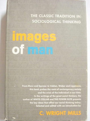 Images of Man: The Classic Tradition in Sociological Thinking