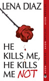 He Kills Me, He Kills Me Not (The Deadly Games Series, #1)