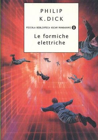 Le formiche elettriche by Philip K. Dick