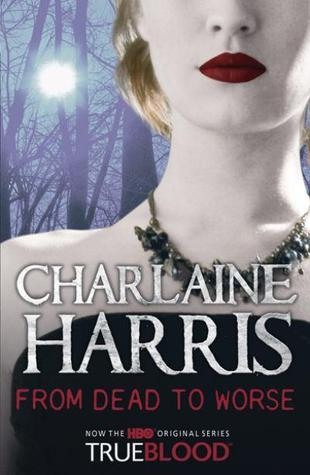 From Dead to Worse by Charlaine Harris