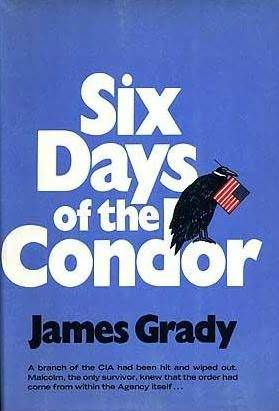 Six Days of the Condor by James Grady