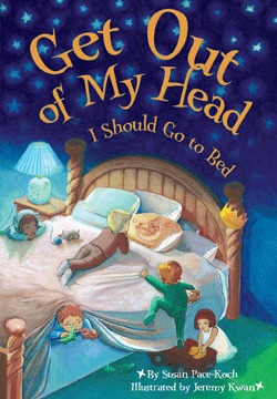Get Out Of My Head, I Should Go To Bed by Susan Pace-Koch