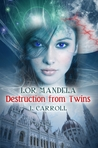 Destruction from Twins (Lor Mandela, #1)