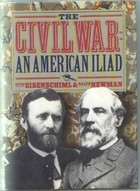 The Civil War: The American Iliad As Told by Those Who Lived It (Civil War Library)
