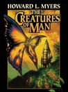 The Creatures of Man
