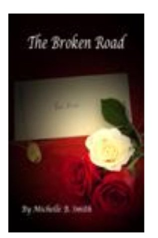 The Broken Road by Michelle B. Smith