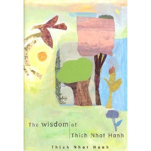 Wisdom Of Thich Nhat Hanh by Thich Nhat Hanh