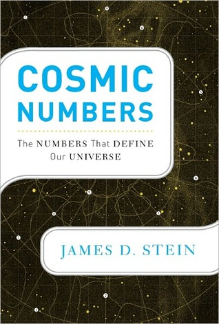 Cosmic Numbers by James D. Stein