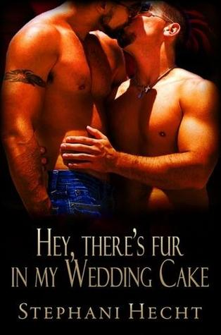 Hey, There's Fur in My Wedding Cake by Stephani Hecht