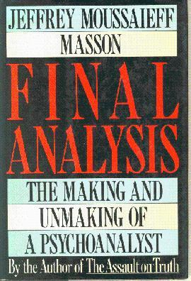 Final Analysis: The Making and Unmaking of a Psychoanalyst