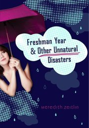 Freshman Year & Other Unnatural Disasters by Meredith Zeitlin