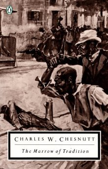 The Marrow of Tradition by Charles W. Chesnutt