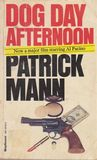 Dog Day Afternoon by Patrick Mann
