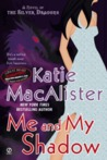 Me and My Shadow (Silver Dragons #3)
