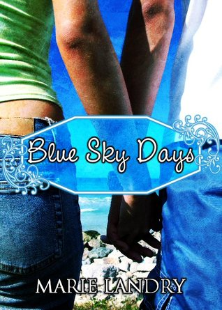Blue Sky Days by Marie Landry