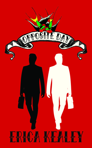 Opposite Day by Erica Kealey