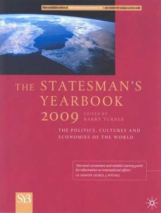 The Statesman's Yearbook 2009: The Politics, Cultures and Economies of the World