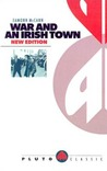 War and an Irish Town by Eamonn McCann