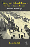 Victorian Afterimages: History, Memory and the (Re)presented Past in Neo-Victorian Fiction