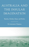 Australia and the Insular Imagination: Beaches, Borders, Boats, and Bodies