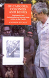 Of Cargoes, Colonies and Kings: Diplomatic and Administrative Service from Africa to the Pacific