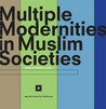 Multiple Modernities in Muslim Societies: Tangible Elements and Abstract Perspectives