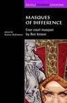 Masques of Difference: Four Court Masques by Ben Jonson