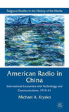 American Radio in China: International Encounters with Technology and Communications, 1919-41