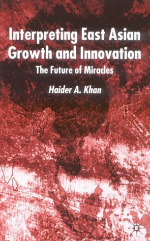 Interpreting East Asian Growth and Innovation